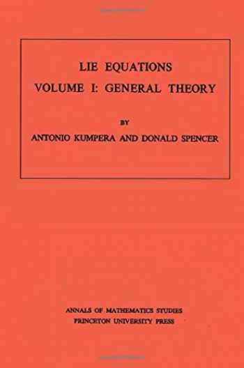 9780691081113-0691081115-Lie Equations, Vol. I: General Theory. (AM-73) (Annals of Mathematics Studies (73))