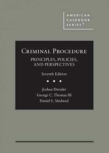 9781684678051-1684678056-Dressler, Thomas, and Medwed's Criminal Procedure: Principles, Policies, and Perspectives, 7th - CasebookPlus (American Casebook Series)