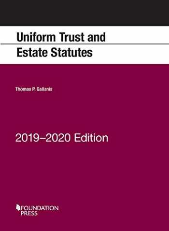 9781642429176-1642429171-Uniform Trust and Estate Statutes, 2019-2020 Edition (Selected Statutes)