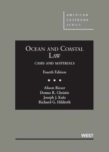 9780314266743-0314266747-Ocean and Coastal Law, Cases and Materials, 4th (American Casebook Series)