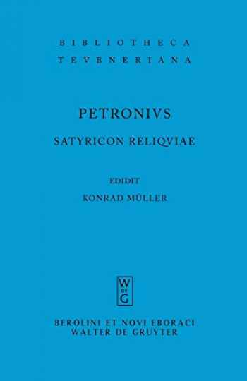 9783598712579-359871257X-Satyricon Reliquiae (Bibliotheca Scriptorum Graecorum Et Romanorum Teubneriana) (Latin Edition)