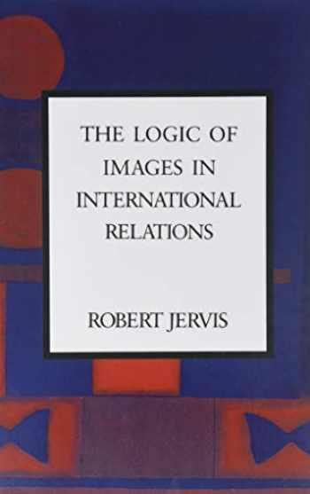 9780231069335-0231069332-The Logic of Images in International Relations (Morningside Books)