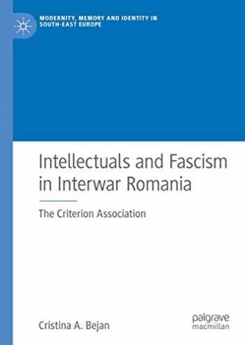 9783030201647-3030201643-Intellectuals and Fascism in Interwar Romania: The Criterion Association (Modernity, Memory and Identity in South-East Europe)