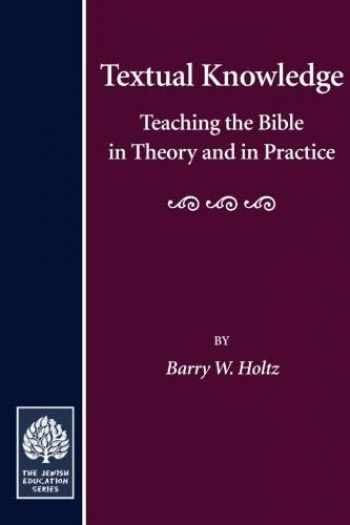 9780873340915-0873340914-Textual Knowledge: Teaching the Bible in Theory and in Practice (Jewish Education)