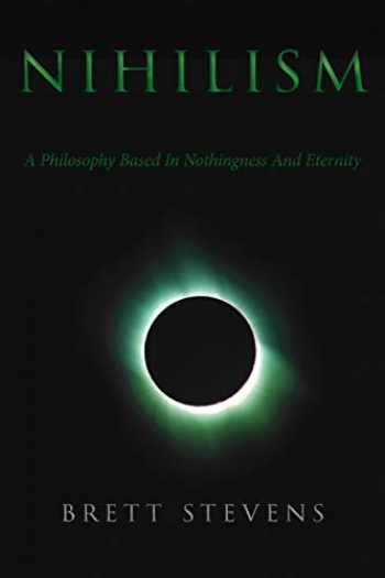 9780994595836-0994595832-Nihilism: A Philosophy Based In Nothingness And Eternity