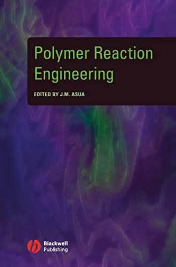 9781405144421-1405144424-Polymer Reaction Engineering