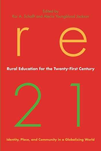 9780271036830-0271036834-Rural Education for the Twenty-First Century (Identity, Place, and Community in a Globalizing World)