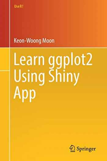 9783319530185-3319530186-Learn ggplot2 Using Shiny App (Use R!)