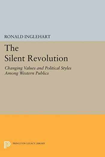 9780691613796-0691613796-The Silent Revolution: Changing Values and Political Styles Among Western Publics (Princeton Legacy Library, 1524)