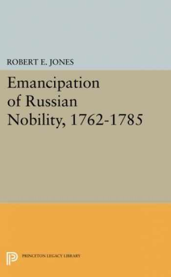 9780691619088-0691619085-Emancipation of Russian Nobility, 1762-1785 (Princeton Legacy Library)