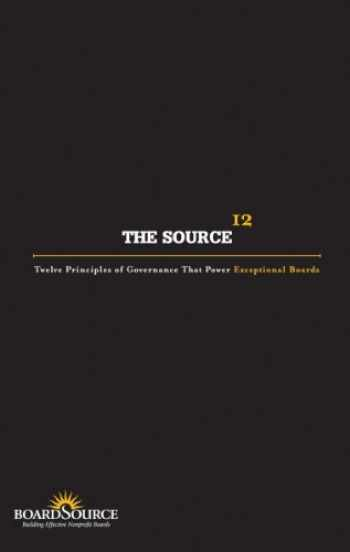 9781586860929-1586860925-The Source: Twelve Principles of Governance That Power Exceptional Boards