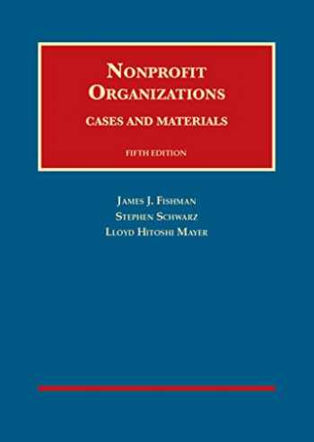 9781628101959-1628101954-Nonprofit Organizations, Cases and Materials, 5th (University Casebook Series)