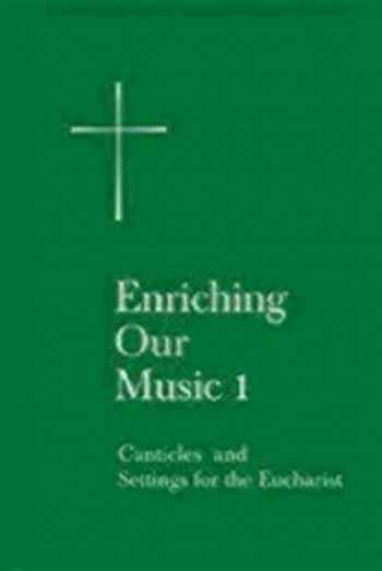 9780898694185-0898694183-Enriching Our Music 1: Canticles and Settings for the Eucharist