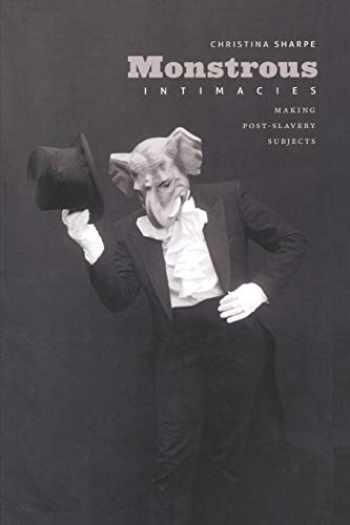 9780822346098-0822346095-Monstrous Intimacies: Making Post-Slavery Subjects (Perverse Modernities)