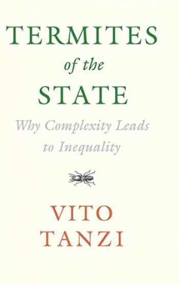 9781108420938-1108420931-Termites of the State: Why Complexity Leads to Inequality