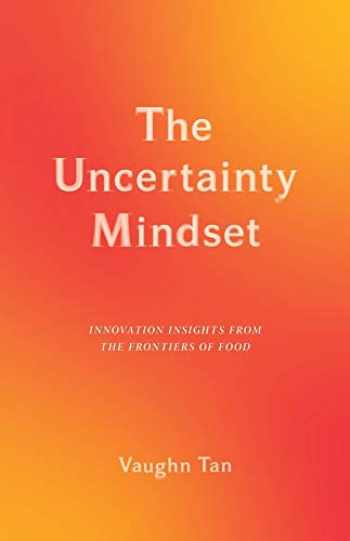 9780231196895-023119689X-The Uncertainty Mindset: Innovation Insights from the Frontiers of Food
