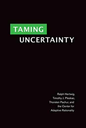 9780262039871-0262039877-Taming Uncertainty (The MIT Press)