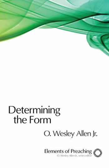 9780800604448-080060444X-Determining the Form: Structures for Preaching (Elements of Preaching)