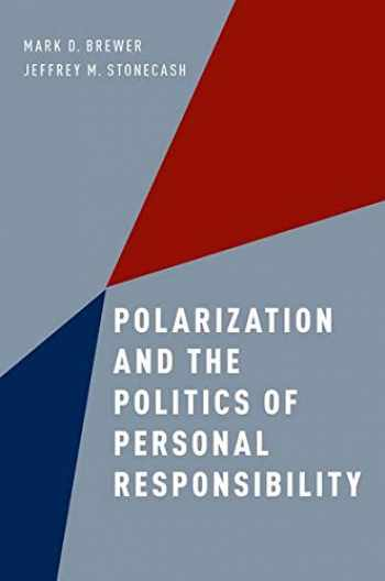9780190239824-0190239824-Polarization and the Politics of Personal Responsibility