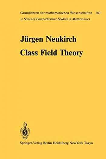 9783642824678-3642824676-Class Field Theory (Grundlehren der mathematischen Wissenschaften (280))