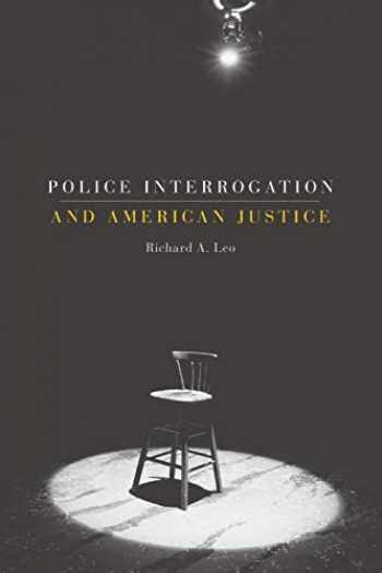 9780674035317-0674035313-Police Interrogation and American Justice