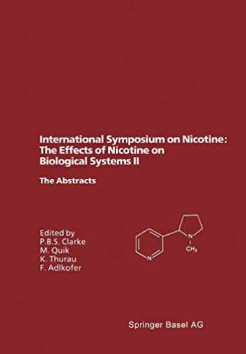 9783764350871-3764350873-International Symposium on Nicotine: The Effects of Nicotine on Biological Systems II: Satellite Symposium of the XIIth International Congress of ... The Abstracts (Experientia Supplementum (71))