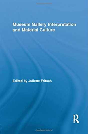 9781138802247-1138802247-Museum Gallery Interpretation and Material Culture (Routledge Research in Museum Studies)