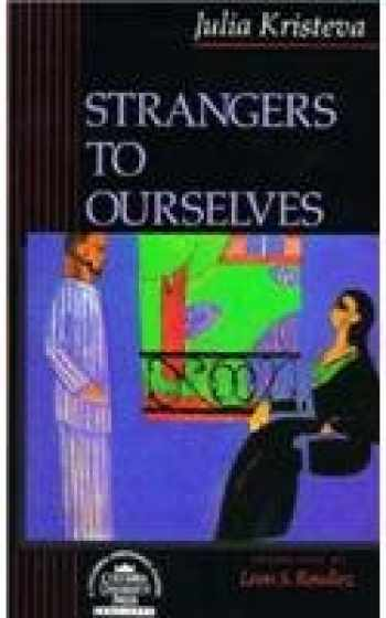 9780231071567-0231071566-Strangers to Ourselves