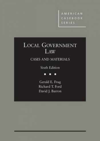 9781628100280-1628100281-Local Government Law, Cases and Materials, 6th (American Casebook Series)