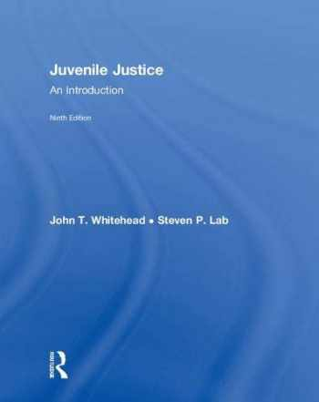 9780815358404-0815358407-Juvenile Justice: An Introduction