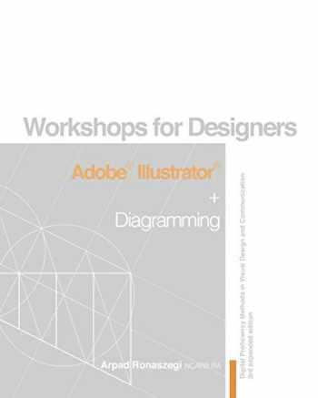 9781688987883-1688987886-Workshop for Designers: Adobe Illustrator and Diagramming: Digital Proficiency Methods in Visual Design and Communication