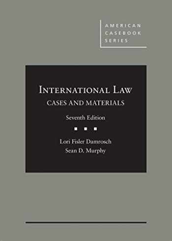 9781640200678-1640200673-International Law, Cases and Materials (American Casebook Series)