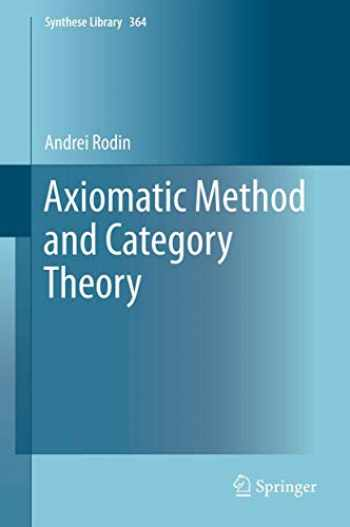 9783319004037-3319004034-Axiomatic Method and Category Theory (Synthese Library (364))