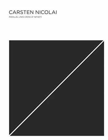 9783899555974-389955597X-Carsten Nicolai: Parallel Lines Cross at Infinity