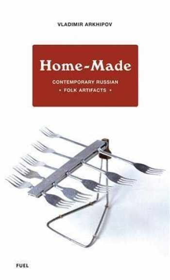 9780955006135-0955006139-Home-Made: Contemporary Russian Folk Artifacts