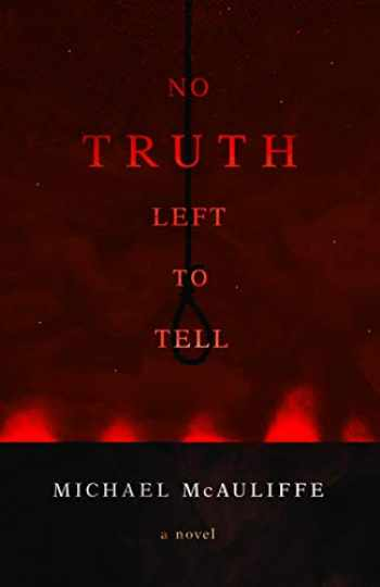 9781626346970-1626346976-No Truth Left to Tell