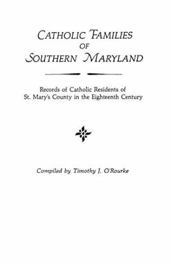 9780806311067-0806311061-Catholic Families of Southern Maryland: Records of Catholic Residents of St. Mary's County in the Eighteenth Century