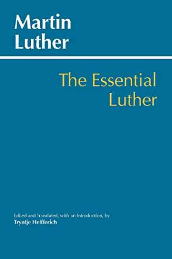 9781624666940-1624666949-The Essential Luther (Hackett Classics)