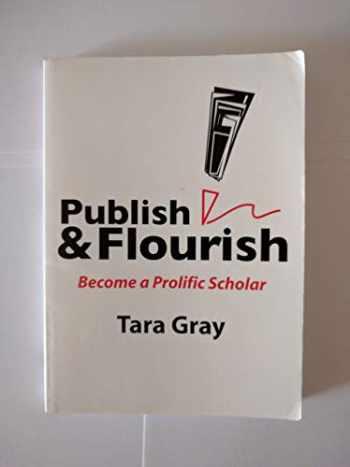 9780976930204-097693020X-Publish and Flourish : Become a Prolific Scholar
