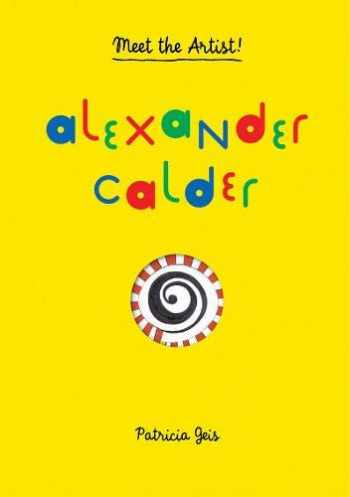 9781616892258-1616892250-Alexander Calder: Meet the Artist