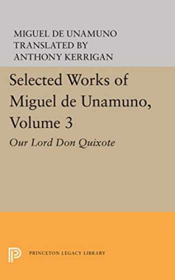 9780691617190-0691617198-Selected Works of Miguel de Unamuno, Volume 3: Our Lord Don Quixote