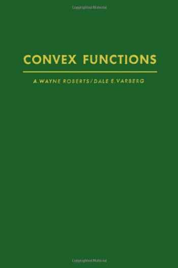9780125897402-0125897405-Convex functions (Pure and applied mathematics; a series of monographs and textbooks)