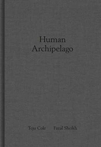 9783958295681-3958295681-Fazal Sheikh & Teju Cole: Human Archipelago