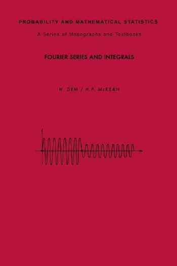 9780122264511-0122264517-Fourier Series and Integrals (Probability and Mathematical Statistics)
