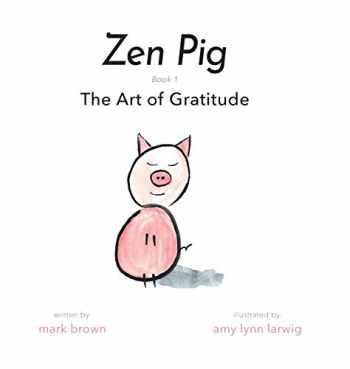 9781949474763-1949474763-Zen Pig: The Art of Gratitude