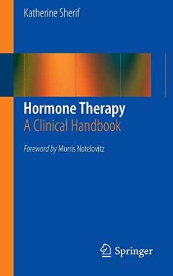 9781461462675-1461462673-Hormone Therapy: A Clinical Handbook