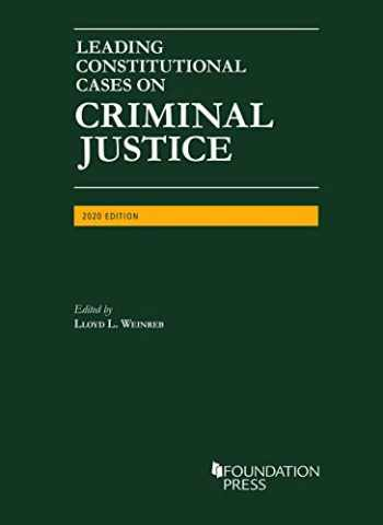9781647080655-1647080657-Leading Constitutional Cases on Criminal Justice, 2020 (University Casebook Series)