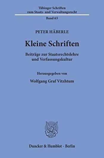 9783428106790-3428106792-Kleine Schriften. Beiträge zur Staatsrechtslehre und Verfassungskultur. Hrsg. von Wolfgang Graf Vitzthum. Mit Frontispiz (Tübinger Schriften zum Staats- und Verwaltungsrecht; TSSV 65)