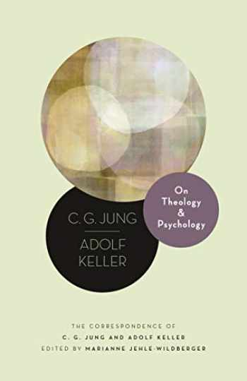 9780691198774-0691198772-On Theology and Psychology: The Correspondence of C. G. Jung and Adolf Keller (Philemon Foundation Series)