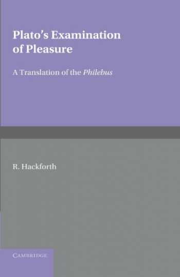 9780521178563-0521178568-Plato's Examination of Pleasure: A Translation of the Philebus, with an Introduction and Commentary by